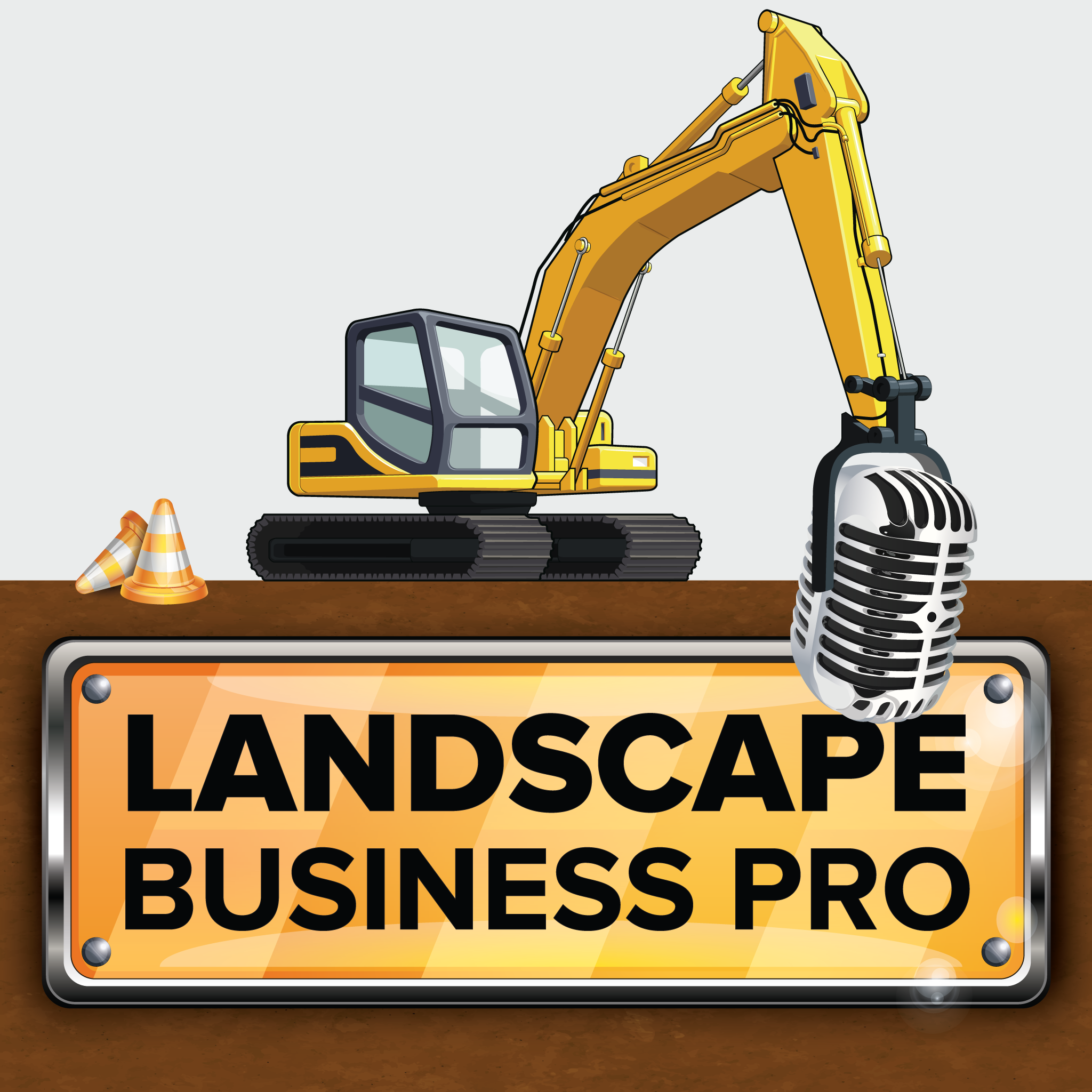 The Landscape Business Pro Podcast: Expert Advice for Landscaping & Excavating Contractors
